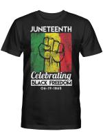 Juneteenth A Celebrating Black Freedom 06 19 1865 Shirt