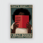 Black Women - That's What I Do - I Read Books And I Know Things - Poster