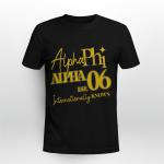 Alpha Phi Alpha EST 06 Internationally Known - Shirt