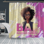 Black Woman -  Black And Educated BAE  - Shower Curtain