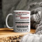 I Get My Attitude Mug