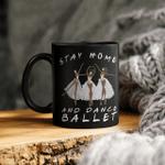 Black Women Stay Home And Dance Ballet Mug