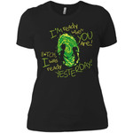 Rick And Morty Bitch I Was Ready Yesterday Women T-Shirt