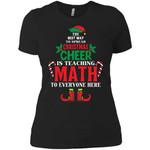 Christmas Cheer Is Teaching Math Women T-Shirt