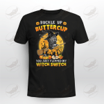 Buckle Up Buttercup You Just Flipped My Witch Switch Halloween Black Cat Crockcool T-shirt