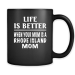 Life Is Better When Your Mom Is A Rhode Island Mom - Full-Wrap Coffee Black Mug
