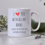 Gift For Husband I Love You With All My Boobs Funny Couple Mug