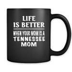 Life Is Better When Your Mom Is A Tennessee Mom - Full-Wrap Coffee Black Mug