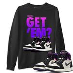 Did You Get 'Em Sweatshirt  Air Jordan 1 Zoom Comfort PSG
