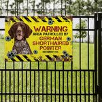 German Shorthaired Pointer Dog Lovers Warning Area Metal Sign