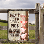 Pig Lovers Don't Feed Metal Sign