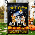 Cattle Lovers Happy Halloween If Our Cattle Don't Like You Garden And House Flag