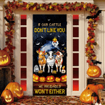Cattle Lovers Happy Halloween If Our Cattle Don't Like You Door Cover
