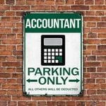 Accountant Parking Only All Others Will Be Deducted Metal Sign