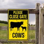 Cattle Lovers Gift Please Close Gate Metal Sign