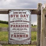 Farm Lovers Gift On 8th Day God Made A Farmer Metal Sign