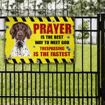 German Shorthaired Pointer Dog Lovers Gift Prayer Is The Best Way To Meet God Metal Sign
