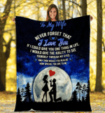 Personalized Blanket To My Wife Never Forget That I Love You If I Could Give You One Thing In Life Fleece Blanket - Spreadstores
