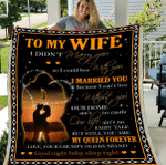 Personalized Blanket To My Wife I Didn't Marry You So I Could Live With You, Gift For Wife Sherpa Blanket - Spreadstores