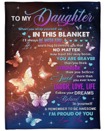 Personalized Daughter Blanket, Daughter's Gift, To My Daughter When You Wrap Yourself Butterfly Fleece Blanket - Spreadstores