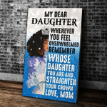 Personalized Canvas, My Dear Daughter Whenever You Feel Overwhelmed Crown, Black Queen, Gifts For Daughter Canvas - Spreadstores