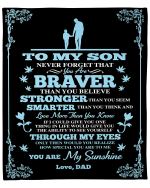 Personalized Blanket To My Son Never Forget That You Are Braver Than You Believe, Gift For Son Dad Fleece Blanket - Spreadstores