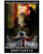 Veteran Canvas We Loved Our Country When Our Country Didn't Love Us Matte Canvas - Spreadstores