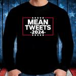 Trump Shirt, Mean Tweets Trump 2024 Shirt, Trump 2024 Shirt, Trump Back Again Long Sleeve - Spreadstores