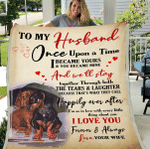To My Husband Once Upon A Time I Became Yours And You Became Mine And We'll Stay Sherpa Blanket - Spreadstores
