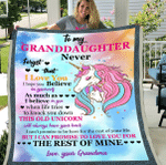 To My Granddaughter Never Forget That I Love You Unicorn Fleece Blanket - Spreadstores