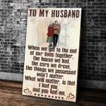 To My Husband, When We Get To The End Of Our Lives Together Matte Canvas - Spreadstores