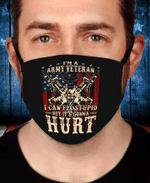Veteran Face Cover, I Am Army Veteran I Can Fix Stupid But It's Gonna Hurt Face Cover - Spreadstores