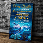 To My Daughter If They Whisper To You You Can't Withstand The Storm Dolphin Ocean Canvas - Spreadstores