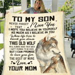 To My Son Blanket, Gifts For Son, Birthday's Gift Idea, Never Forget That, Letter Blanket From Mom Wolf Fleece Blanket - Spreadstores