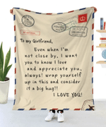 To My Girlfriend, Even When I'm Not Close By, I Want You To Know I Love And Appreciate You Sherpa Blanket - Spreadstores