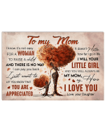 To My Mom I Know It's Not Easy For A Woman To Raise A Child And There Is No Way I Can Pay You Back Canvas - Spreadstores