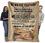We Walked Together, You And I We Had Hopes And Dreams For Tomorrow Sherpa Blanket - Spreadstores
