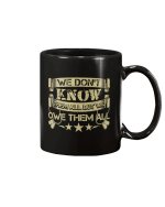 We Don't Know Them All But We Owe Them All Veteran Mug - Spreadstores