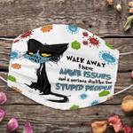 Walk Away I Have Anger Issues And A Serious Dislike For Stupid People Face Cover - Spreadstores