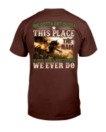 We Gotta Get Outta This Place The Nam We Ever Do T-Shirt - Spreadstores