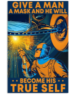 Welder Canvas Give A Man A Mask And He Will Become His True Self Matte Canvas - Spreadstores