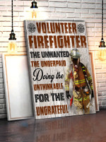 Volunteer Firefighter The Unwanted The Underpaid Matte Canvas - Spreadstores