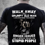 Walk Away I Am A Grumpy Old Man, I Have Anger Issues T-Shirt KM1008 - Spreadstores