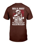 Walk Away This Veteran Has Anger Issues And A Serious Dislike For Stupid People T-Shirt - Spreadstores