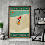 Woman Skiing Everything Will Kill You So Choose Something Fun, Adventure Matte Canvas - Spreadstores