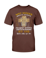 Way Maker Miracle Worker Promise Keeper Light In The Darkness My God T-Shirt - Spreadstores