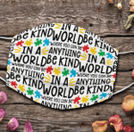 Where You Can Be Anything In A World- Be Kind Face Cover - Spreadstores