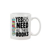 Yes I Really Do Need All These Books White Mug - Spreadstores