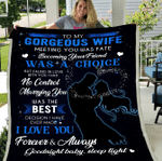 Wife Blanket, Gift For Wife, To My Gorgeous Wife Meeting You Was Fate, Love You Forever Fleece Blanket - Spreadstores