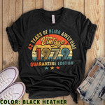 Vintage 1979 Quarantine Edition, 42 Years Of Being Awesome, Birthday Gifts For Him For Her Unisex T-Shirt KM0704 - Spreadstores